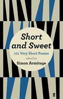 Short and Sweet: 101 Very Short Poems, Armitage, Simon, Very Good condition, Boo