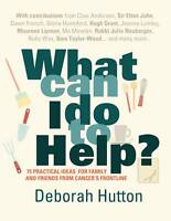 What Can I Do to Help?: 75 Practical Ideas for Family and Friends from-ExLibrary