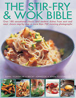 The Stir-fry & Wok Bible: Over 180 Sensational Classic and Modern Dishes from Ea