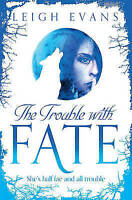 The Trouble With Fate by Leigh Evans (Paperback) New Book