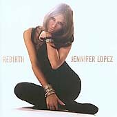 Jennifer Lopez - Rebirth 2005 CD Album