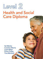 Level 2 Health and Social Care Diploma. by Caroline Morris, Val Michie-ExLibrary