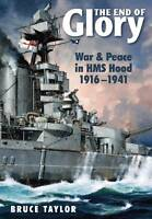 The End of Glory. War & Peace in HMS Hood 1916-1941 by Taylor, Bruce (Hardback b
