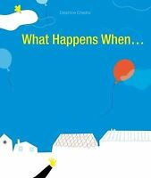 What Happens When... by Chedru, Delphine (Hardback book, 2013)