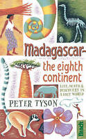 Madagascar: The Eighth Continent. Life, Death and Discovery in a Lost World by T