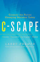 C-Scape. Conquer the Forces Changing Business Today by Kramer, Larry (Hardback b