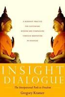 Insight Dialogue by Kramer, Gregory (Paperback book, 2007)
