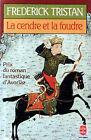 LA CENDRE ET LA FOUDRE par Frédérick TRISTAN, LDP 1983