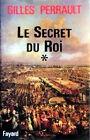 LE SECRET DU ROI la passion polonaise par Gilles PERRAULT