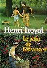 LE PAIN DE L'ETRANGER par Henri TROYAT