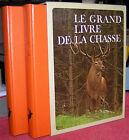 LE GRAND LIVRE DE LA CHASSE 2 vol. sous coffret par Arnaud de Monbrison