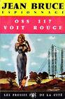 OSS 117 VOIT ROUGE par Jean Bruce, Presses de la Cité 1964