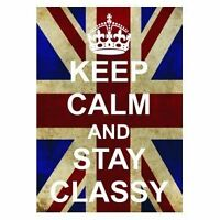 P2550 KEEP CALM AND CARRY ON STAY CLASSY FUNNY POSTER