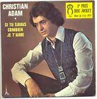 "ADAM Christian 45T 7"" SI TU SAVAIS COMBIEN JE T'AIME 1er Prix Disc Jockey 1973"