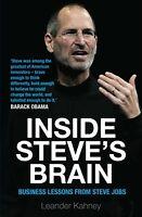 Inside Steve's Brain Business Lessons from Steve Jobs, the Man Who Saved Apple '