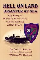 Hell on Land Disaster at Sea: The Story of Merrill's Marauders and the Sinking o