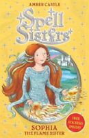 Spell Sisters: Sophia the Flame Sister by Amber Castle (Paperback, 2012)