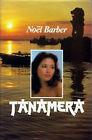 TANAMERA par Noël Barber