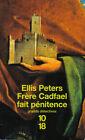 Grands détectives 10/18 - Ellis Peters : FRÈRE CADFAEL FAIT PENITENCE
