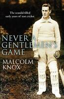 Never a Gentleman's Game by Malcolm Knox