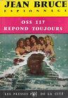 OSS 117 REPOND TOUJOURS par Jean Bruce, Presses de la Cité 1964