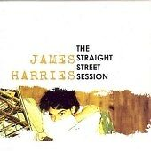 JAMES HARRIES The Straight Street Sessions CD ALBUM  NEW - NOT SEALED