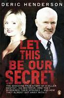 Let This Be Our Secret by Deric Henderson (Paperback, 2011)