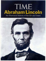 Abraham Lincoln: An Illustrated History of His Life and Times by Time Inc...