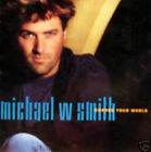 MICHAEL W SMITH - change your world CD