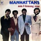The Manhattans - am i losing you / movin' 45