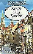 So war unser Dresden von Karl-Heinz Wiggert