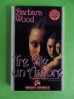 WOOD BARBARA*TRE VITE UN AMORE - SPERLING PAPERBACK 1991