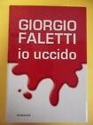 FALETTI GIORGIO*IO UCCIDO - RILEGATO MONDOLIBRI 2003