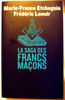 La saga des francs maçons éd. Noyelles 2009 Religion,Esoterisme,Rose-Croix,