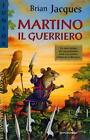 Martino il guerriero. Jacques Brian. Mondadori 2002