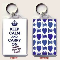 KEEP CALM and CARRY ON because I love You Daddy KEYRING Christmas Gift Idea