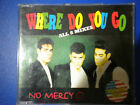 NO MERCY CD, SINGLE ,WHERE DO YOU GO, ALL 8 MIXES, USED,VERY GOOD CONDITION