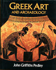 Greek Art and Archaeology (1993) John Griffiths Pedley - 100s of illustrations