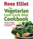 The Vegetarian Low-carb Diet Cookbook-Rose Elliot