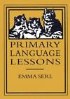 Primary Language Lessons by Emma Serl (1996, Hardcover) FREE SHIP