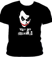 JOKER T-SHIRT (BATMAN- HEATH LEDGER- WHY SO SERIOUS)