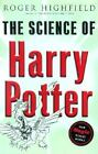 The Science of Harry Potter : How Magic Really Works by Roger Highfield (2002, Hardcover)