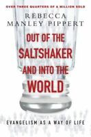 Out of the Saltshaker & Into the World: Evangelism as a Way of Life: By Rebec...