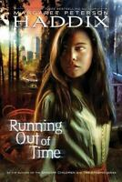 Running Out of Time: By Haddix, Margaret Peterson