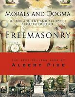 Morals And Dogma Of The Ancient And Accepted Scottish Rite Of Freemasonry: By...