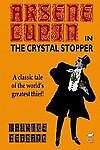 Arsene Lupin in the Crystal Stopper: By Maurice Leblanc