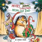 Merry Christmas, Mom and Dad (Little Critter): By Mayer, Mercer
