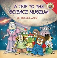 Little Critter: My Trip to the Science Museum: By Mayer, Mercer Mayer, Mercer