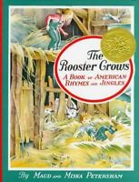 The Rooster Crows: A Book of American Rhymes and Jingles: By Petersham, Maud,...