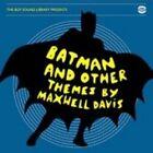 Maxwell Davis - The BGP Sound Library Presents Batman And Other Themes (CDBGPM 1